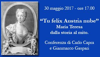 """Tu felix Austria nube"".  Maria Teresa dalla storia al mito."